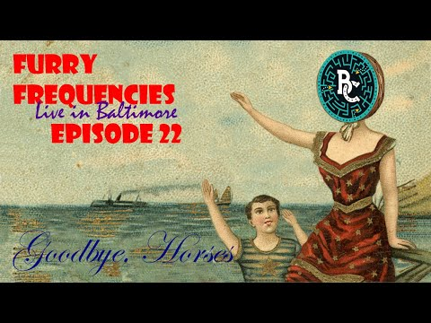 Furry Frequencies Episode 22: Goodbye Horses (Live From BronyCon 2019)
