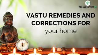 Vastu remedies and corrections for your home   Vastu Tips