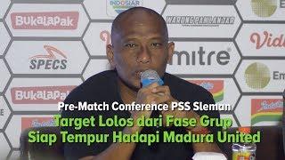 Pre Match Presscon Piala Presiden 2019 – PSS Sleman Siap Tempur Hadapi Madura