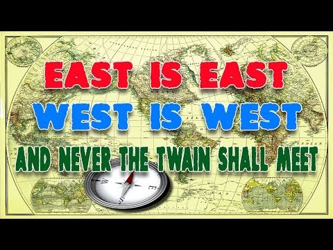 East Is East ... West Is West