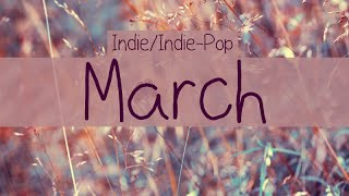 Indie/Indie-Pop Compilation - March 2015 (54-Minute Playlist)