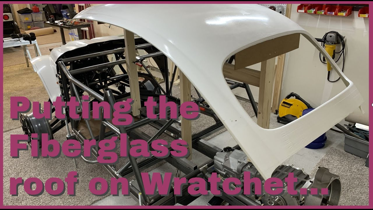Putting the Fiberglass roof on Wratchet!