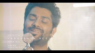 Varuvaya Nee - Madras Melodies - Arun Raj ft. Anand Aravindakshan (Official Video)