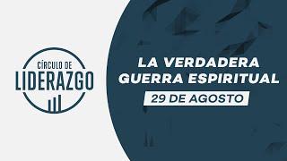 La verdadera guerra espiritual | Círculo de Liderazgo | Pastor Antulio Castillo y Rafael Valladares