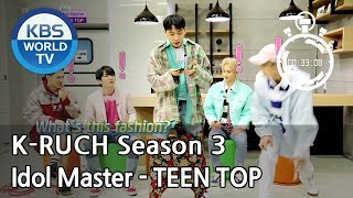 Idol Master -TEEN TOP [KBS World Idol Show K-RUSH3 / ENG,CHN / 2018.06.08]