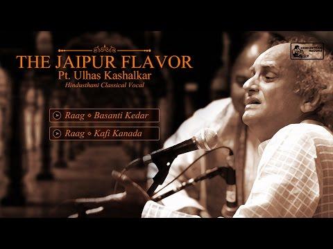 Greatest Hindustani Classical Vocal | Pt. Ulhas Kashalkar | Raga Basanti Kedar | Raga Kafi Kanada
