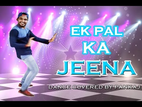 Ek Pal Ka Jeena Remix Dance Covered by Pankaj