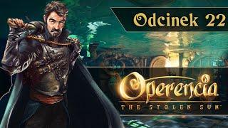 Zagrajmy w Operencia: The Stolen Sun PL   #22 - Wracamy do poprzednich lokacji!