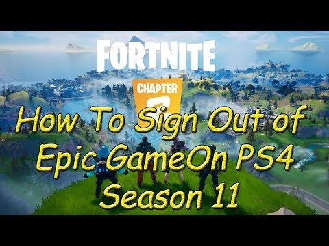 FORTNITE HOW TO SIGN OUT OF EPIC GAMES ACCOUNT ON PS4 TUTORIAL - CHAPTER 2 SEASON 1