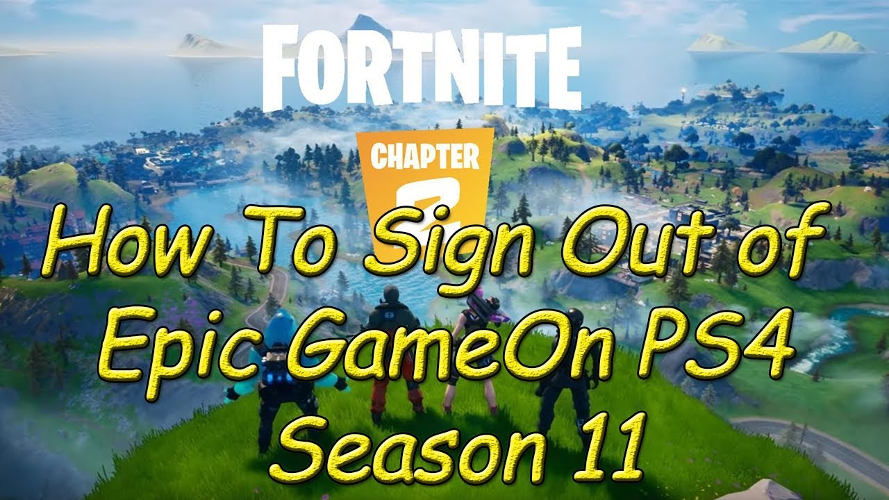 FORTNITE HOW TO SIGN OUT OF EPIC GAMES ACCOUNT ON PS4 ...