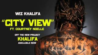 Wiz Khalifa ft. Courtney Noelle - City View