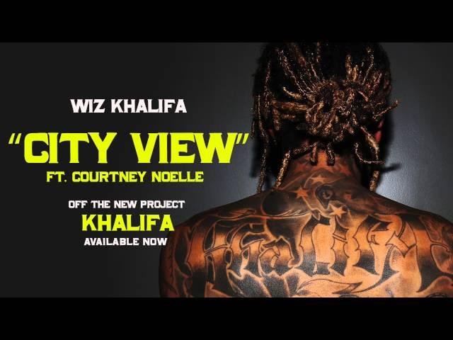 Wiz Khalifa - City View ft. Courtney Noelle [Official Audio]