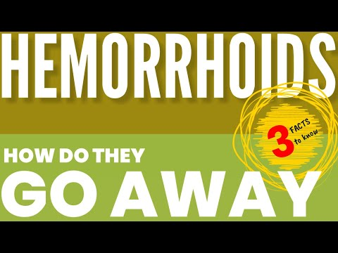 how-do-hemorrhoids-go-away?-3-things-you-must-know-|-best-hemorrhoids-&-piles