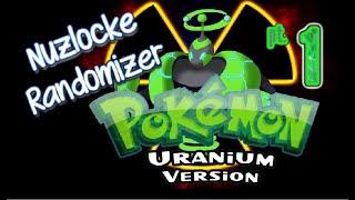 Pokemon Uranium - Nuzlocke &  Randomizer EP 1   Urayne?! (no commentary)