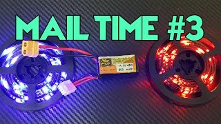 Mail Time #3 | LED Strip For Gates, 3s Lipo Batteries