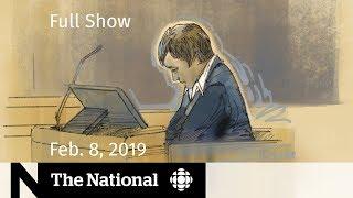 The National for February 8, 2019 — Bissonnette/McArthur Sentencing, Venezuela Aid, Pop Panel