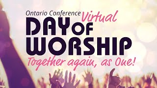 Ontario Conference Virtual day of Worship