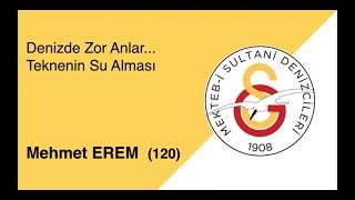 Mehmet Erem  ( 120 )  Denizde Zor Anlar ... Teknenin Su Alması