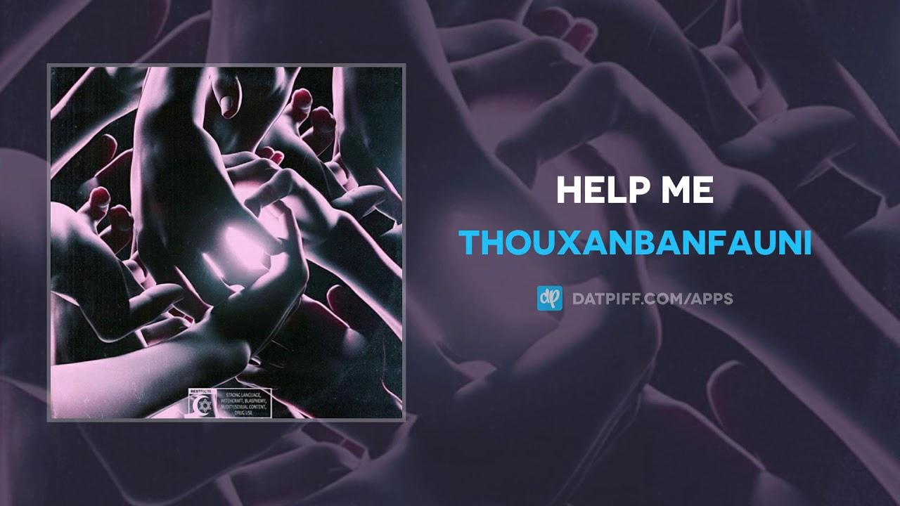 Thouxanbanfauni — Help Me (AUDIO)