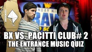 BX Vs. Pacitti Club #2: The Music Quiz