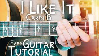 I Like It Cardi B, Bad Bunny, J Balvin Guitar Tutorial // I Like It Guitar // Guitar Lesson #460 Video