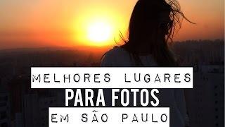 OS MELHORES LUGARES PARA TIRAR FOTOS EM SÃO PAULO