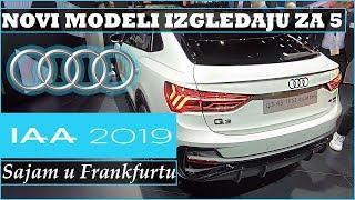 AUDI | NOVI RS6, RS7, SQ8 i Q3 SPORTBACK  - IAA Frankfurt 2019.