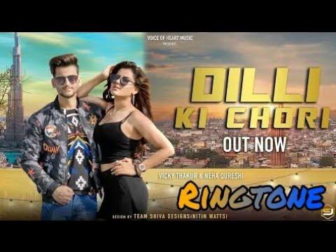 Phone ringtone __ Dilli ki chori__ vicky thakur, Neha Qureshi__ new ringtone 2018
