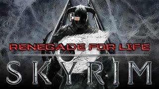 Renegade for Life: Skyrim