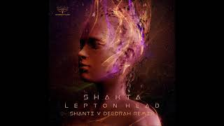 Обложка Shakta Lepton Head Shanti V Deedrah Remix