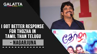 I got better response for Thozha in Tamil than Telugu - Nagarjuna
