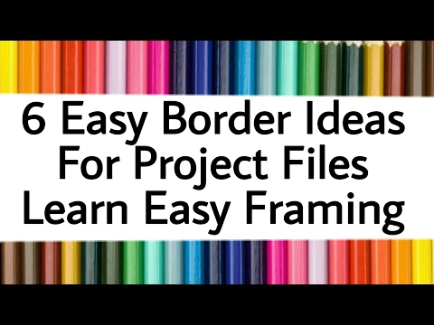 6 simple & easy borders for project files and frame decoration | border ideas for projects framing !