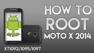 How to Root the Moto X 2014 (XT1092/1095/1097) All Versions