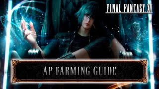 Final Fantasy XV - AP Farming Guide (Tips & Tricks)