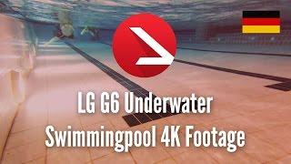 LG G6 Underwater Swimmingpool 4K Footage