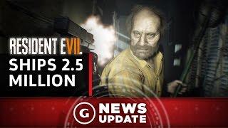 Resident Evil 7 Ships 2.5 Million - GS News Update