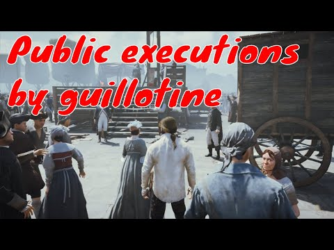 Public executions by guillotine. Assassin's Creed Unity.
