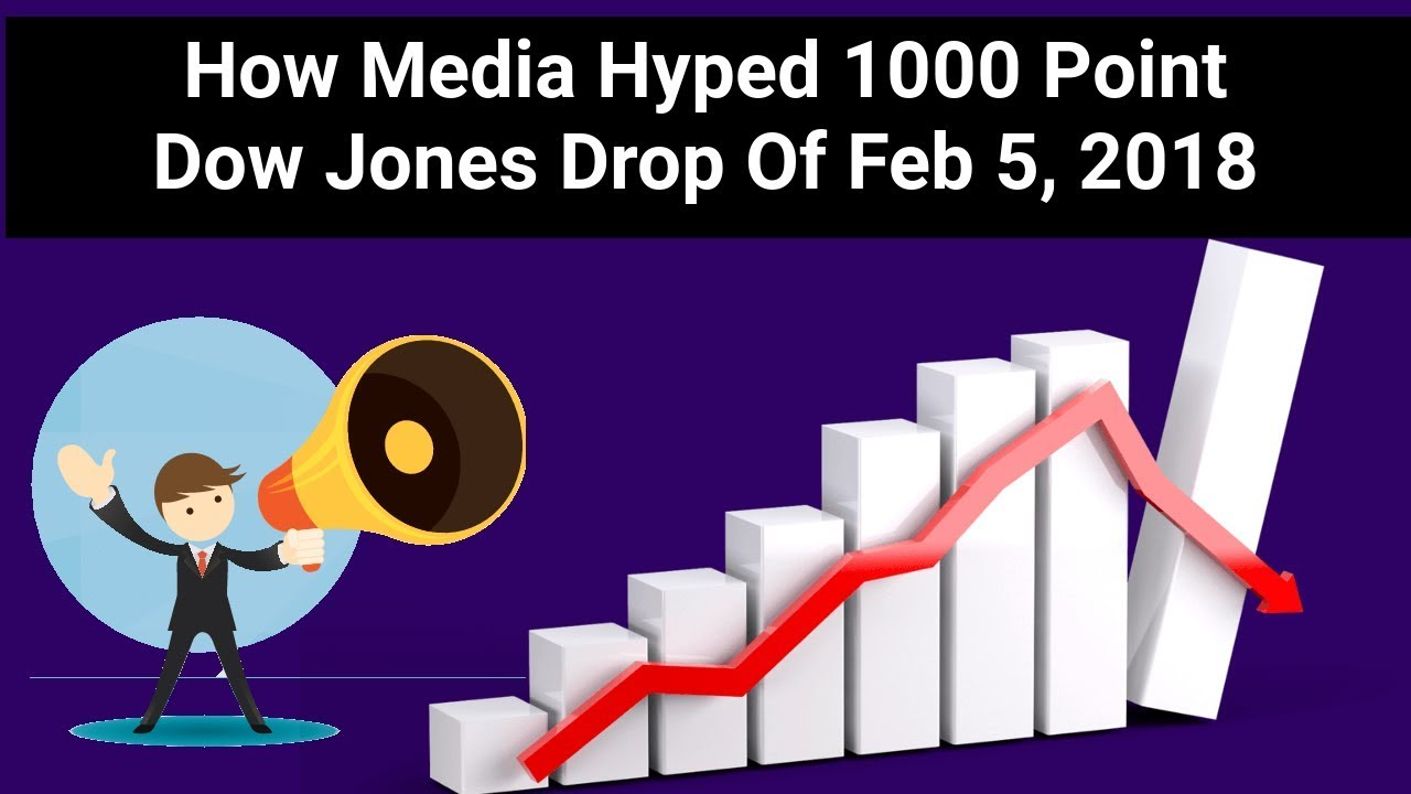 How Media Hyped 1000 Point Dow Jones Drop Of Feb 5, 2018 - YouTube