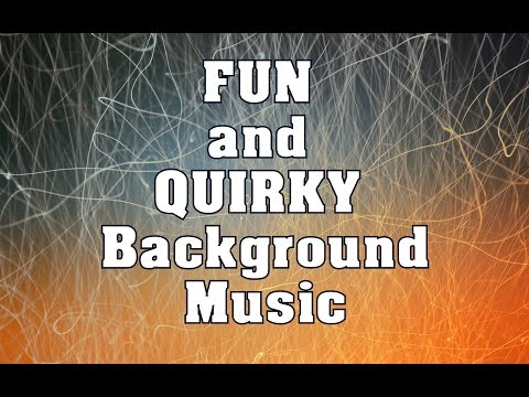 Fun and Quirky Background Music | Fun and Quirky