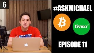 AskMichael #11 - Fiverr, Cryptocurrencies (Bitcoin), Affiliate Marketing