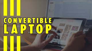 Best Convertible Laptops in 2021 - Top 2-in-1 laptops compared!