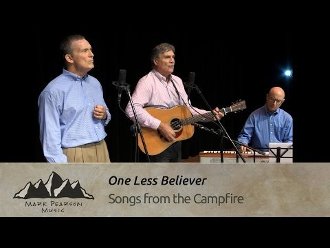 ONE LESS BELIEVER -Mark Pearson & Mike McCoy - Campfire 28