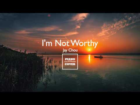 I'm Not Worthy - Jay Chou | Piano Cover