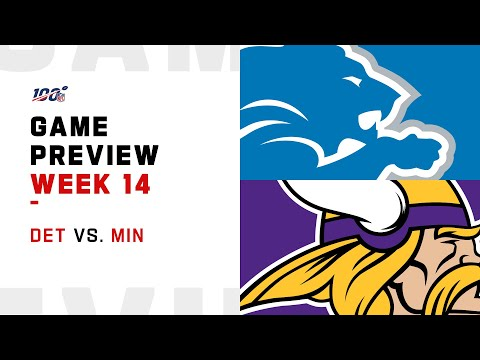Detroit Lions Vs Minnesota Vikings Week 14 NFL Game Preview