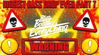 BIGGEST BASS DROP EVER! (EXTREME BASS TEST!!!) PART 7
