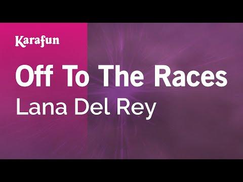 Karaoke Off To The Races - Lana Del Rey *