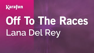 Karaoke Off To The Races - Lana Del Rey *