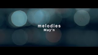 Youtube: melodies / May'n