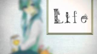 【初音ミクの生きるオリジナル曲】 Life thumbnail