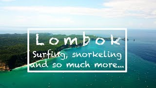 Lombok Indonesia - Surfing, Snorkeling and more!